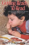 img - for Getting Ready to Read: Learn How to Help and Encourage Your Child--from Babyhood to Grade School (Bank Street College of Education Child Development) book / textbook / text book