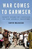 img - for War Comes to Garmser: Thirty Years of Conflict on the Afghan Frontier book / textbook / text book