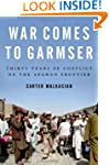 War Comes to Garmser: Thirty Years of...