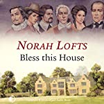 Bless This House | Norah Lofts