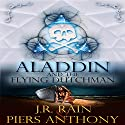 Aladdin and the Flying Dutchman: Aladdin Trilogy, Book 3 (       UNABRIDGED) by J.R. Rain, Piers Anthony Narrated by Paul Licameli