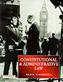Constitutional and Administrative Law (Foundations in Law) (0273625713) by Carroll, Alex