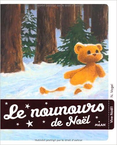 Le Nounours de Noël / Nathaële Vogel | Vogel, Nathaële (1953-....). Auteur. Illustrateur
