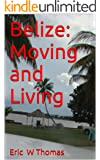 Belize: Moving and Living