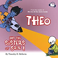 Theo and the Sisters of Sage (       UNABRIDGED) by Timothy D. Bellavia Narrated by Alan Caudle