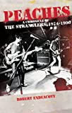 Peaches: A Chronicle Of The Stranglers: 1974 - 1990 (English Edition)