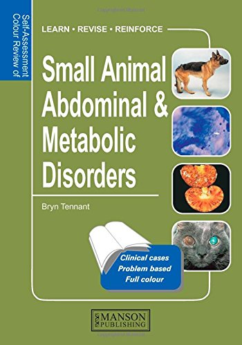 Small Animal Abdominal & Metabolic Disorders: Self-Assessment Color Review (Veterinary Self-Assessment Color Review Series) PDF
