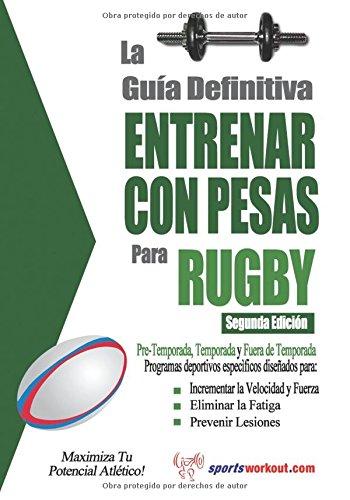 La guia definitiva - Entrenar con pesas para rugby