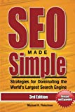 SEO Made Simple (3rd Edition): Search Engine Optimization Strategies for Dominating the World's Largest Search Engine (SEO...