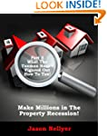 Make Millions In The Property Recessi...