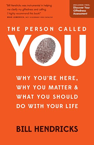 The Person Called You: Why You'Re Here, Why You Matter & What You Should Do With Your Life front-293494