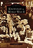 Knoxville in World War II    (TN)   (Images of America)