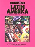 Hands-On Latin America: Art Activities for All Ages