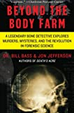 img - for Beyond the Body Farm: A Legendary Bone Detective Explores Murders, Mysteries, and the Revolution in Forensic Science book / textbook / text book