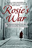 Rosie's War: An Englishwoman's Escape From Occupied France