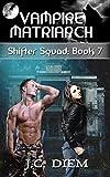 Vampire Matriarch (Shifter Squad Book 7)