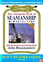 The Annapolis Book of Seamanship - Heavy Weather Sailing Volume 2