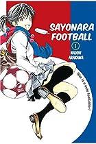 Sayonara, Football Vol. 1
