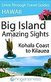 Hawaii Travel Guide: Big Island, Amazing Sights - Kohala Coast to Kilauea (Fingerpress Walkabout Travel Guides Book 2)