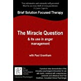 The Miracle Question & Its Use in Anger Management (Psychotherapy Training with Paul Grantham) - DVDby Paul Grantham