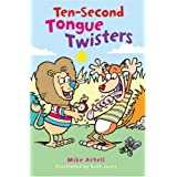 Ten-Second Tongue Twisters ~ Mike Artell
