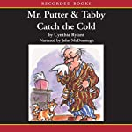 Mr. Putter and Tabby Catch the Cold | Cynthia Rylant