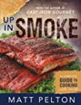 Up in Smoke: A Complete Guide to Cook...