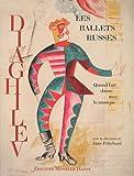 echange, troc Jane Pritchard, Eléonor de Mac Mahon - Les ballets russes de Diaghilev : Quand l'art danse avec la musique