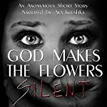 God Makes the Flowers Silent |  uncredited