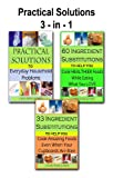 Practical Solutions /\ 33 Ingredient Substitutions /\ 60 Healthy Substitutions /\ 3 in 1 Compilation