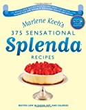 Marlene Koch's Sensational Splenda Recipes: Over 375 Recipes Low in Sugar, Fat, and Calories