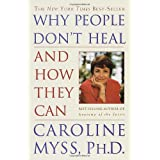 Why People Don't Heal and How They Can ~ Caroline Myss