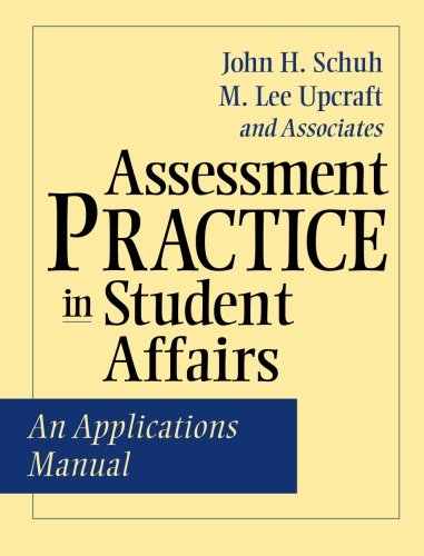 Assessment Practice in Student Affairs: An Applications...