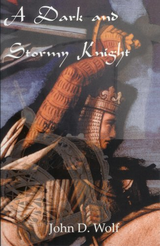 John D. Wolf - A Dark and Stormy Knight