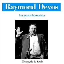 Raymond Devos (Les grands humoristes) Performance Auteur(s) : Raymond Devos Narrateur(s) : Raymond Devos