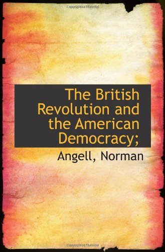 The British Revolution and the American Democracy;