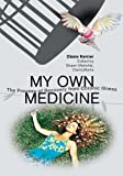 img - for My Own Medicine: The Process of Recovery from Chronic Illness book / textbook / text book