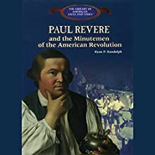 Paul Revere: And the Minutemen of the American Revolution Audiobook by Ryan P. Randolph Narrated by Benjamin Becker