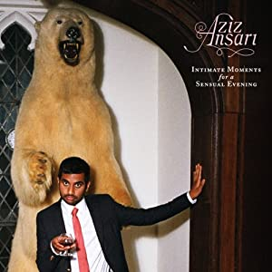 Intimate Moments for a Sensual Evening | [Aziz Ansari]