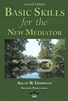 Basic Skills for the New Mediator, Second Edition (English Edition)