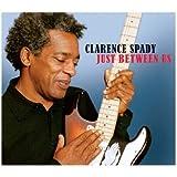 echange, troc Clarence Spady - Just Between Us