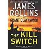 The Kill Switch: A Tucker Wayne Novel (Sigma Force Novels) ~ James Rollins