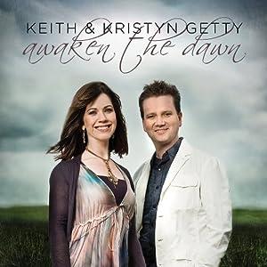 Christians Mp3 Keith Amp Kristyn Getty Awaken The Dawn