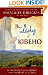 Our Lady of Kibeho: Mary Speaks to th...