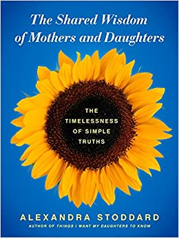 of Mothers and Daughters: The Timelessness of Simple Truths: Alexandra