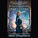 Unrelenting: Kris Longknife, Book 13 Audiobook by Mike Shepherd Narrated by Dina Pearlman