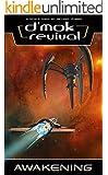 D'mok Revival: Awakening (The Nukari Invasion Trilogy Book 1)
