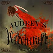 Audrey's Guide to Witchcraft, Book 1 | Jody Gehrman