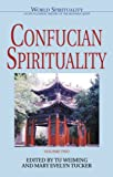 Confucian Spirituality: Volume Two (World Spirituality) (Volume 2)