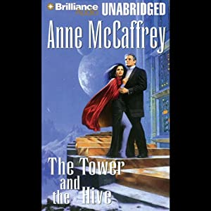 The Tower and the Hive: Tower and Hive, Book 5 | [Anne McCaffrey]